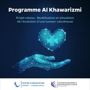 """Le projet """"Modélisation etsimulationde l'évolution d'une tumeur cancéreuse """" est retenu pour financement dans le cadre du programme Al Khawarizmi"""